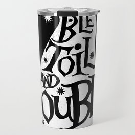 Toil And Trouble Travel Mug