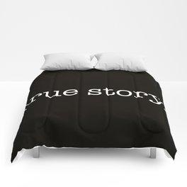 True Story Comforters