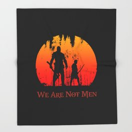 We Are Not Men Throw Blanket
