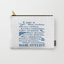 I am a Hair Stylist Carry-All Pouch