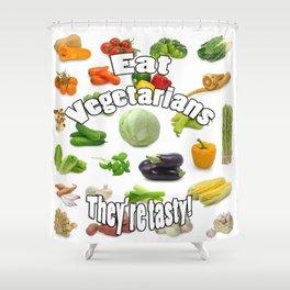 Eat A Vegetarian Shower Curtain