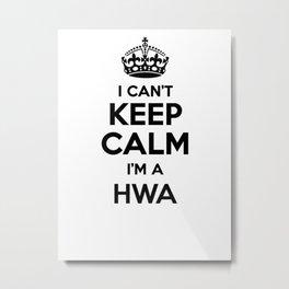 I cant keep calm I am a HWA Metal Print