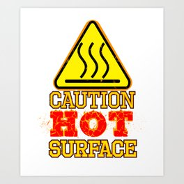 Hot Surface Sign , Warning sign , Caution Sign Art Print