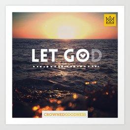 Let Go, Let God Art Print
