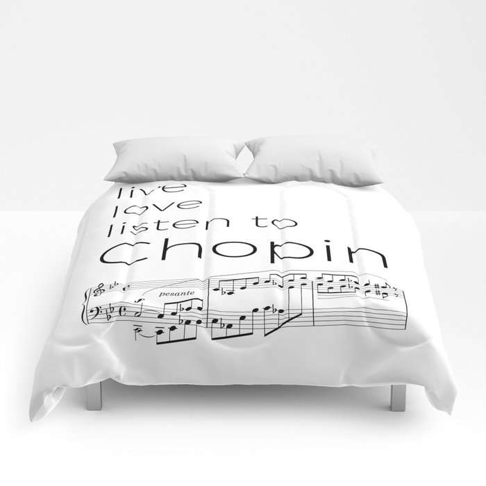 Live, love, listen to Chopin Comforters