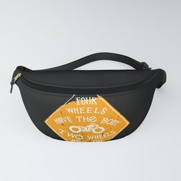 4 wheels move the body - 2 wheels move the soul Fanny Pack