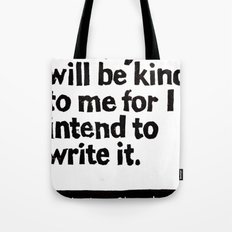 History will be kind to me for I intend to write it Tote Bag