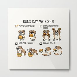 Buns Day Workout Metal Print