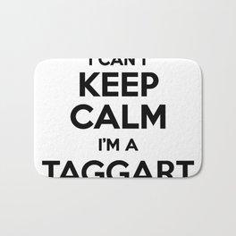 I cant keep calm I am a TAGGART Bath Mat