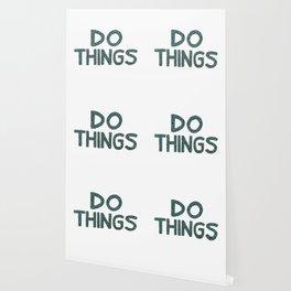Do Things Wallpaper