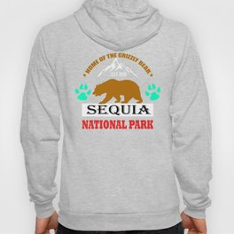 Home Of The Grizzly Bear Sequoia National Park Shirt Hoody