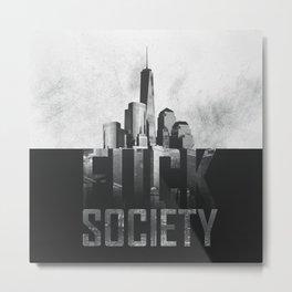 Fuck Society Metal Print