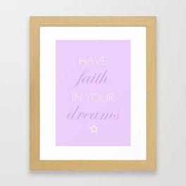 Have Faith In Your Dreams Framed Art Print