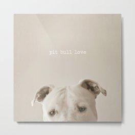 Pit bull love  Metal Print