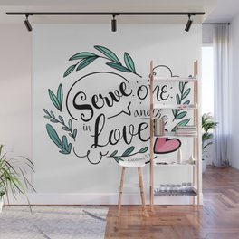 Serve one another in love - Galatians 5:13 Wall Mural