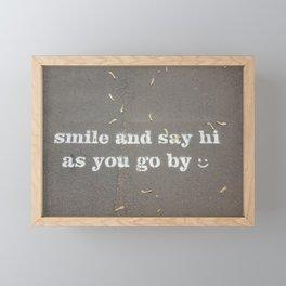 Smile & Say Hi As You Go By Framed Mini Art Print