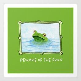 Beware of the frog Art Print