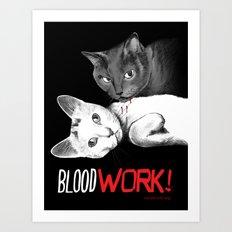BloodWork! Art Print