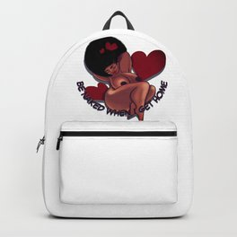 BE NAKED WHEN I GET HOME Backpack