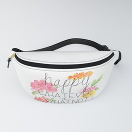 happy WHATEVER or WHATNOT Fanny Pack