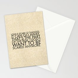 Love is scary I don't want to be scared anymore Stationery Cards