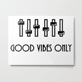 Good vibes only, positive vibration, black and white clipart, music equalizer minimalist design Metal Print