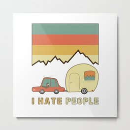 I Hate People Humans Holiday Sloth Camper Camping Design Metal Print