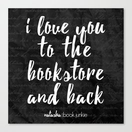 NBJ - I love you to the bookstore and back Canvas Print
