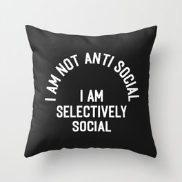 I Am Selectively Social Funny Offensive Quote Throw Pillow