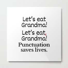 Let's Eat Grandma Punctuation Saves Lives Metal Print