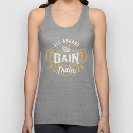 All Aboard The Gain Train Unisex Tank Top