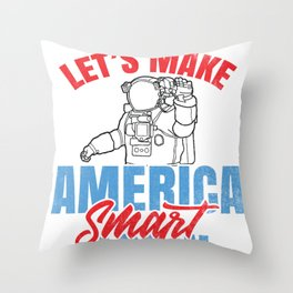 Science Let's make America Smart Again! STEM Throw Pillow