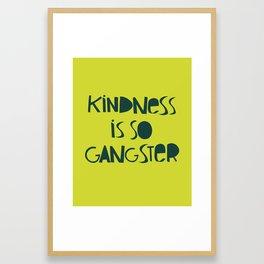 kindness is so gangster Framed Art Print