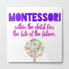 Montessori Quote  Metal Print
