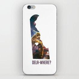 Dela-Where? iPhone Skin