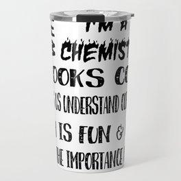 WHY I'M A CHEMIST? Travel Mug