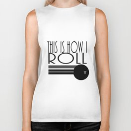 This Is How I Roll Bowling Sport Graphic Biker Tank