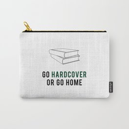Go Hardcover or Go Home Carry-All Pouch