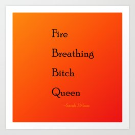 Fire Breathing Bitch Queen Art Print