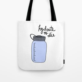 Hydrate or Die Tote Bag