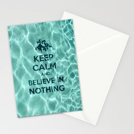 Keep Calm And Believe In Nothing! Stationery Cards