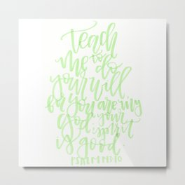 Psalm 143:10 Metal Print