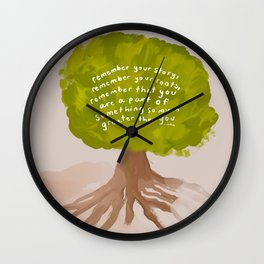 """""""Remember Your Story, Remember Your Roots, Remember That You Are A Part Of Something So Much Greater Than You."""" Wall Clock"""
