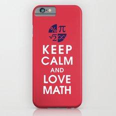 Keep Calm and Love Math iPhone 6s Slim Case