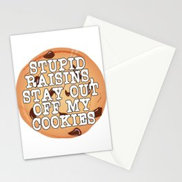 """""""Stupid Raisins, Stay Out Of My Cookies"""" tee design perfect for raisin hater like you!  Stationery Cards"""
