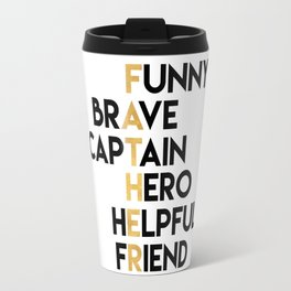 DEAR FATHER Fathers Day Quote Travel Mug