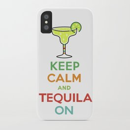 Keep Calm Tequila - white iPhone Case