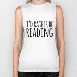 I'd Rather Be Reading  Biker Tank
