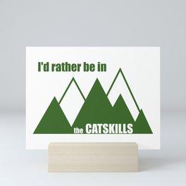 I'd Rather Be In The Catskills Mini Art Print