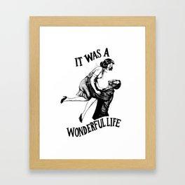 It Was A Wonderful Life Framed Art Print